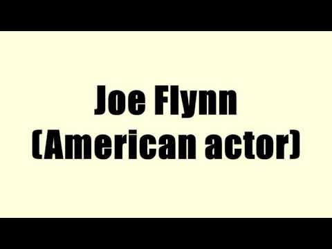 Joe Flynn American actor