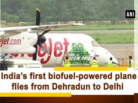 India's first biofuel-powered plane flies from Dehradun to Delhi  - #ANI News