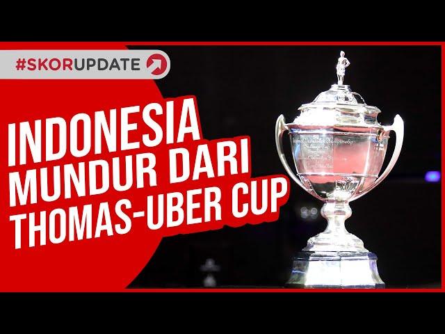 TIM INDONESIA RESMI MUNDUR DARI PIALA THOMAS DAN UBER 2020