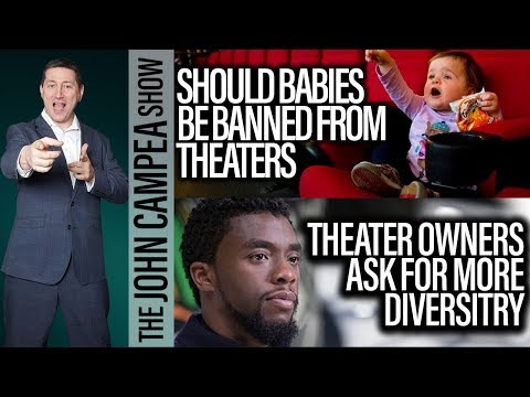 Should Babies Be Banned From Theaters? Theaters Ask For More Diversity - The John Campea Show