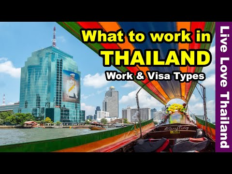 What to work in Thailand | Work & Visa Types #livelovethailand