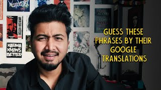 Guess These Phrases By Their Google Translations | Ok Tested