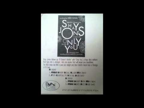 (1996) Shay Jones - Only You [Mike Dunn MDZ Deep Soul Klub MIx]