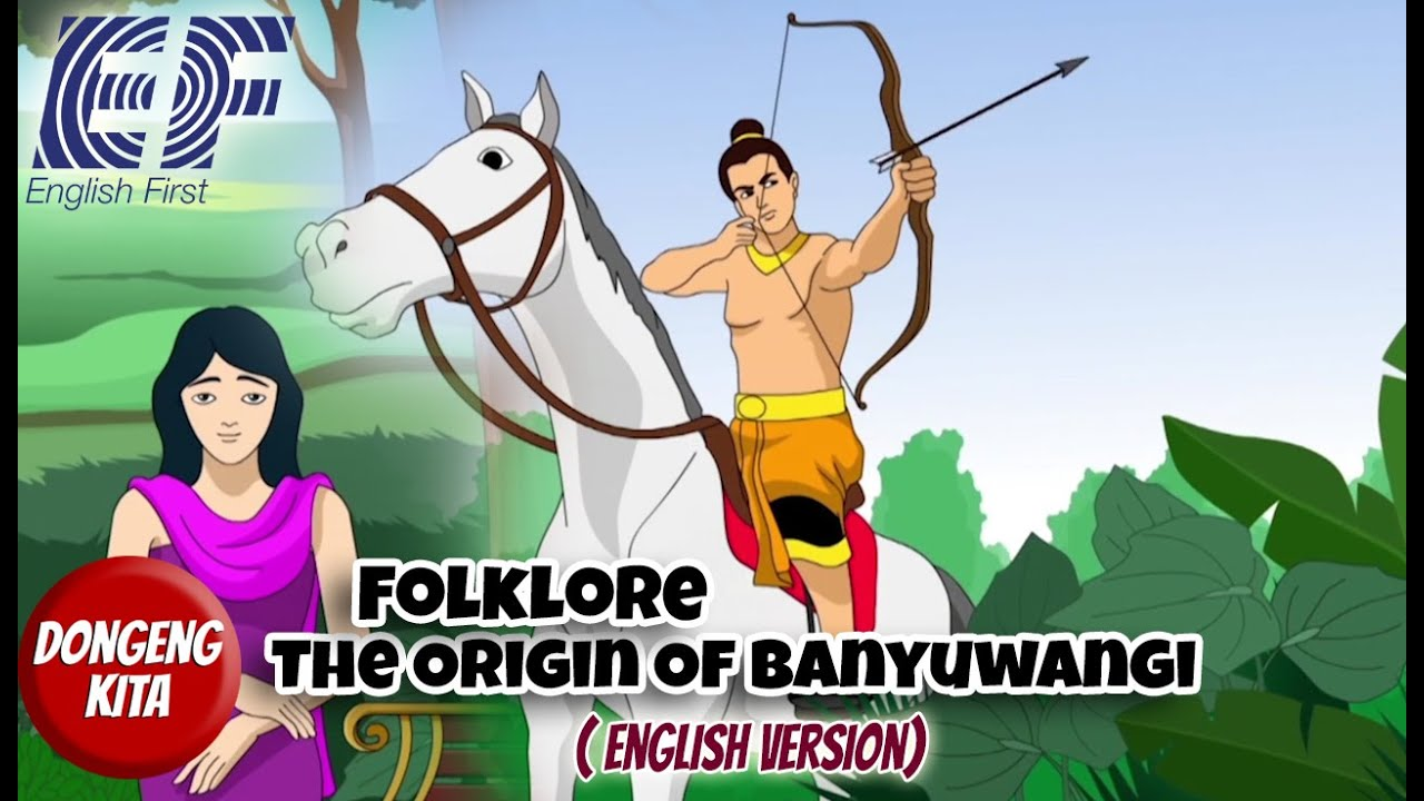 Folklore - The Origin Of Banyuwangi - English Version - ( EF - English First Version )