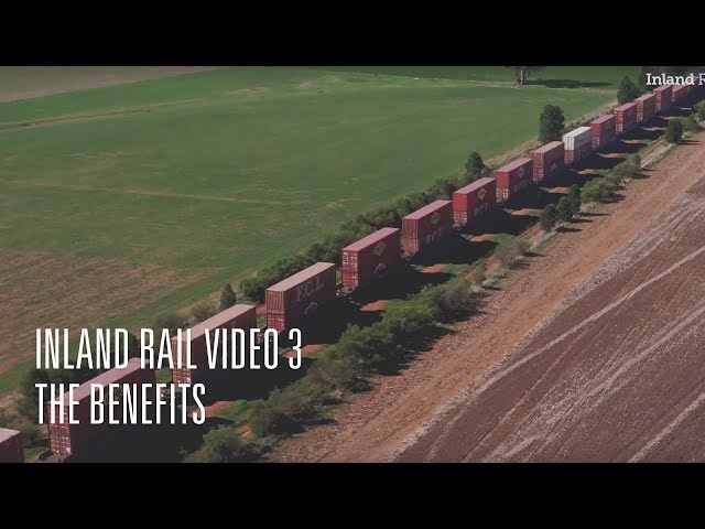 Inland Rail Video 3: the benefits