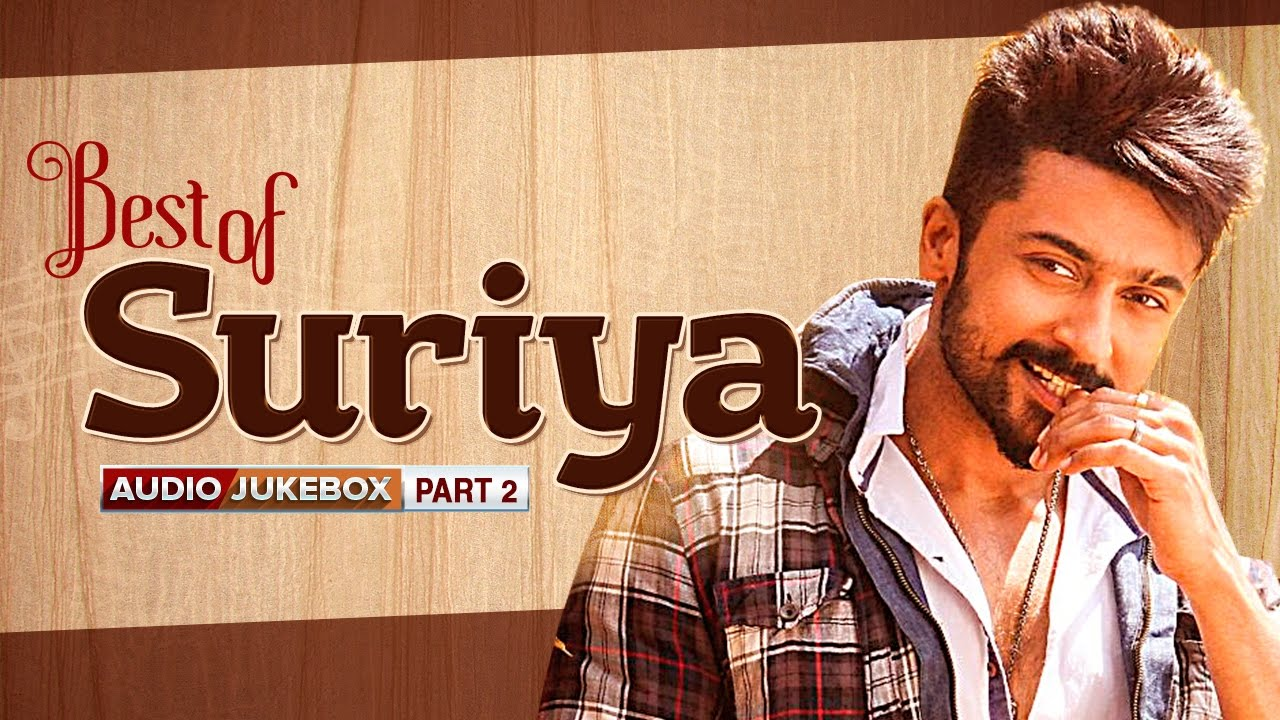 Best Of Suriya Part 2 Full Audio Songs Tamil Best Songs 2016  F0 9f 8e Bc