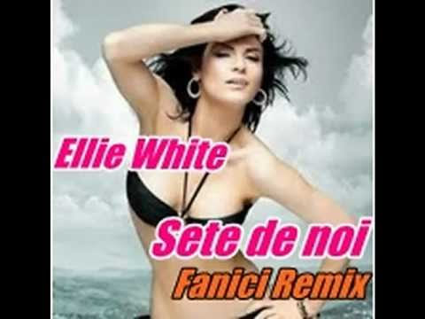 Ellie White - Sete de noi ( DeeJay Fanici Remix )