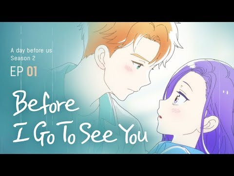 A Day Before Us 2 Ep 01 Before I Go To See You Eng Jp Youtube