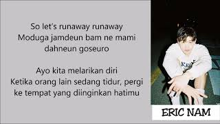 Eric Nam - Runaway Lyrics [Rom+Indo]