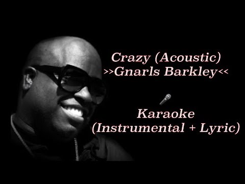Gnarls Barkley - Crazy (Acoustic Guitar) Karaoke - Instrumental + Lyric