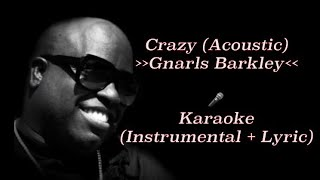 Gnarls Barkley - Crazy (Acoustic Guitar) | karaoke [Instrumental + Lyric]