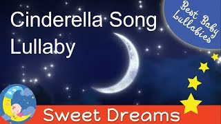 LULLABIES Lullaby For Babies To Go To Sleep Baby Lullaby Baby Songs Go To Sleep Lullaby Cinderella