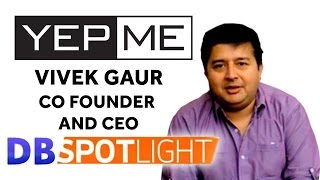YEPME Cofounder And CEO Vivek Gaur at DB Spotlight With Preeti Hoon