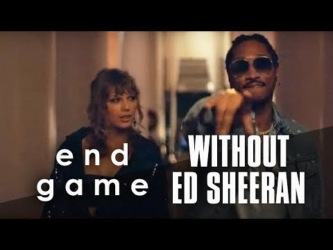Taylor Swift - End Game Ft. Future (Without Ed Sheeran)
