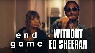 Gambar cover Taylor Swift - End Game ft. Future (Without Ed Sheeran)