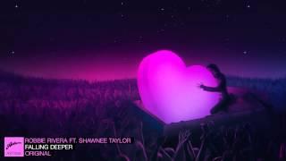 Robbie Rivera ft. Shawnee Taylor - Falling Deeper (Original)