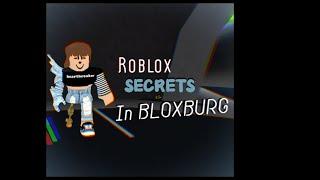 Roblox secrets in bloxburg!! - cxlestial