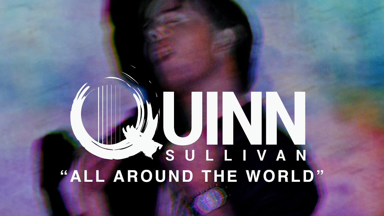 "Download Quinn Sullivan - ""All Around The World"" (Official Music Video)"