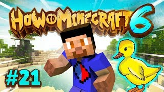 THE DUCK STORY! - How To Minecraft #21 (Season 6)