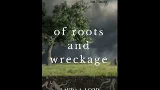 Official Trailer: Of Roots and Wreckage