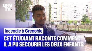 Incendie à Grenoble: cet étudiant raconte le sauvetage des deux enfants