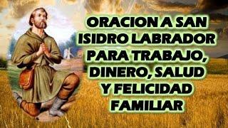 ORACION A SAN ISIDRO LABRADOR PARA TRABAJO DINERO SALUD Y FELICIDAD FAMILIAR