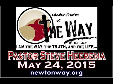 5 24 2015 Pastor Steve Heerema