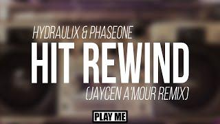 Hydraulix & PhaseOne - Hit Rewind (Jaycen A