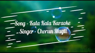 Kala Kala Karaoke with Lyrics  Chorun Mugli  Tasso Music Instrumental