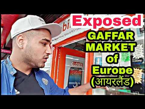 Gaffar market of dublin exposed  | ( cheap mobiles, accessories,hidden secrets)