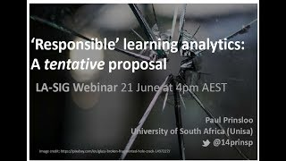 ASCILITE LA-SIG Webinar: Responsible Learning Analytics - A Tenative Proposal 21 June 2017 video