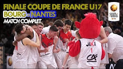 [Match complet] Finale U17 masculins 2018 | JL Bourg - Nantes Basket Hermine