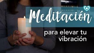 Meditación para elevar tu vibración