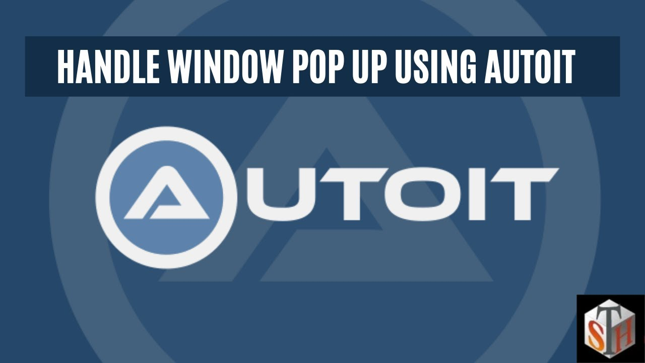 Handle Window Pop Up Using AutoIt (Tutorial #21)