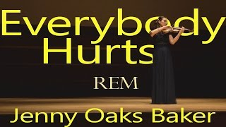 Everybody Hurts REM ft. Jenny Oaks Baker