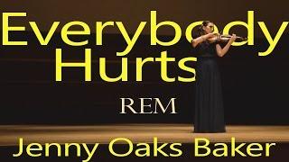 Everybody Hurts REM ft. Jenny Oaks Baker
