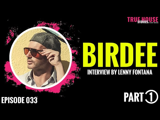 Birdee interviewed by Lenny Fontana for True House Stories # 033 (Part 1)