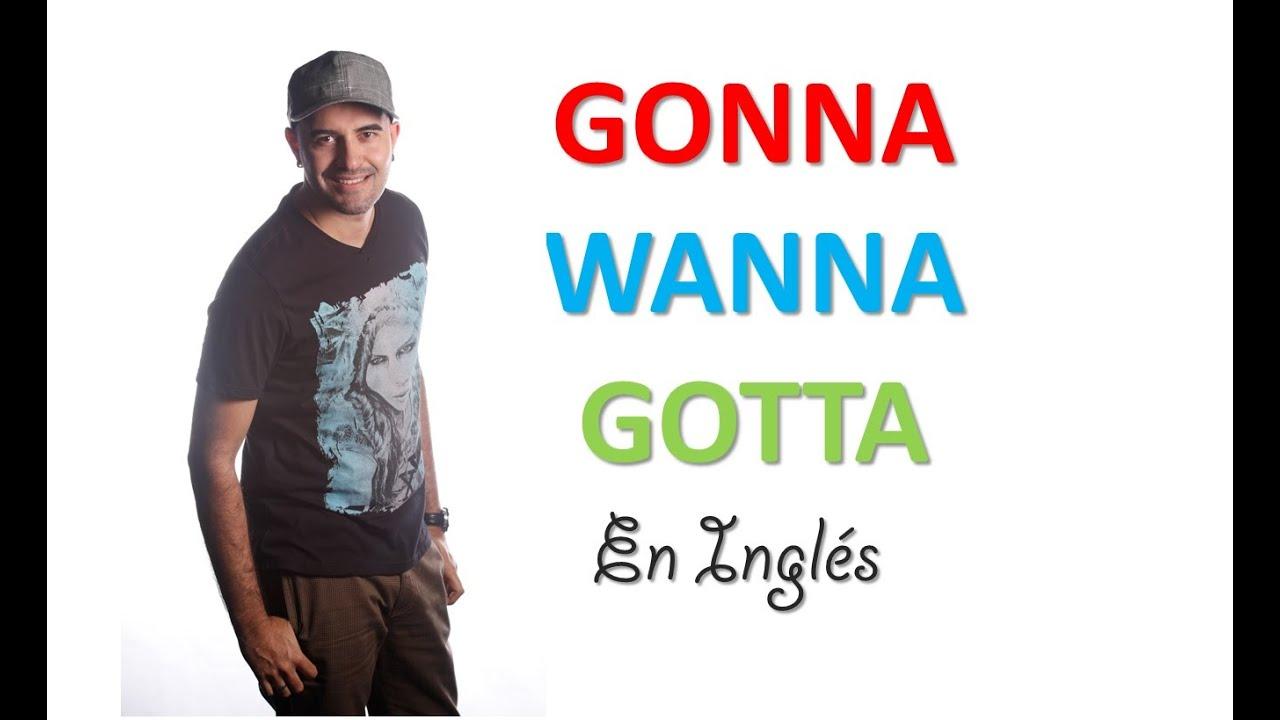 Download Cómo usar GONNA, WANNA, GOTTA en Inglés