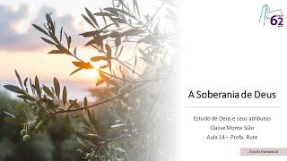 Classe Monte Sião - Aula 14 - A soberania de Deus - Prof. Rute de Souza Gonçalves