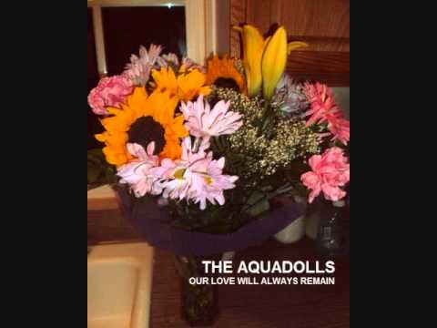 the aquadolls - our love will always remain