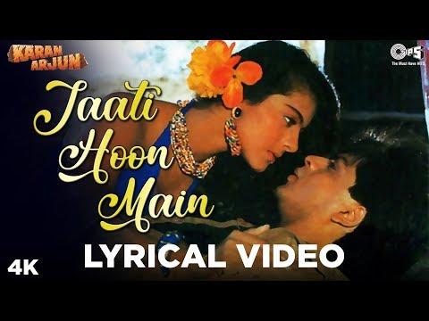 Jaati Hoon Main Lyrical- Karan Arjun | Shah Rukh Khan, Kajol, Salman Khan, Mamta | Kumar, Alka indir