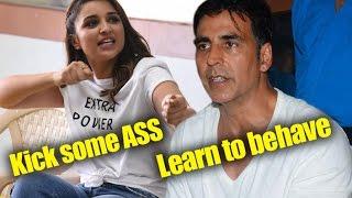 parineeti says kick some ass akshay asks boys to behave