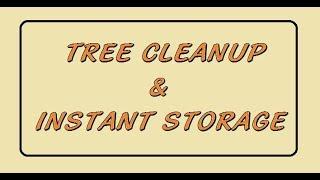 Tree Cleanup & Instant Storage
