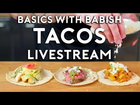 Basics with Babish Livestream | Tacos