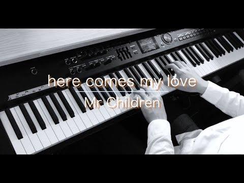 here comes my love / Mr Children (ピアノ・ソロ) Presso
