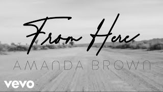 Amanda Brown - From Here (Official Lyric Video)