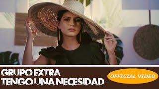 Cover images GRUPO EXTRA - TENGO UNA NECESIDAD - (OFFICIAL VIDEO) BACHATA 2019
