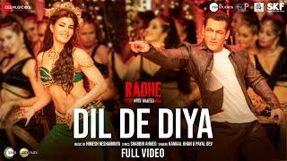 Dil De Diya - Full Video| Radhe |Salman Khan, Jacqueline Fernandez |Himesh Reshammiya|Kamaal & Payal