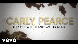 Carly Pearce - Heart's Going Out Of Its Mind (Lyric Video)