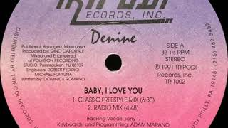 Denine - Baby, I Love You (Classic Freestyle Mix)